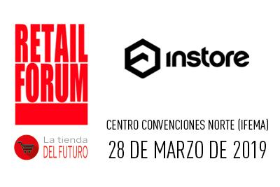 INSTORE, participa Tienda del Futuro en #RetailForum2019